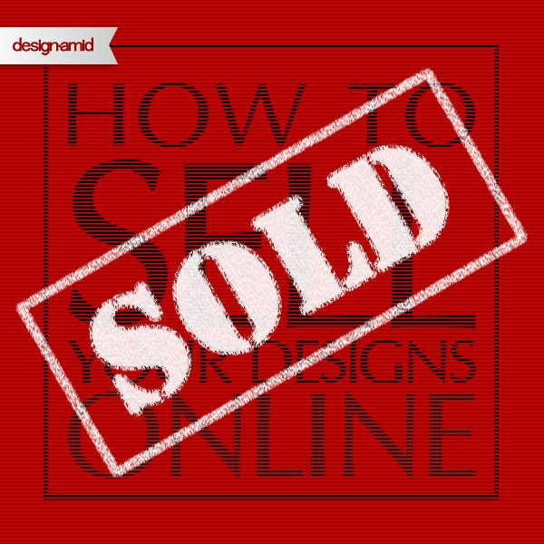 Sold: How to Sell Your Designs Online